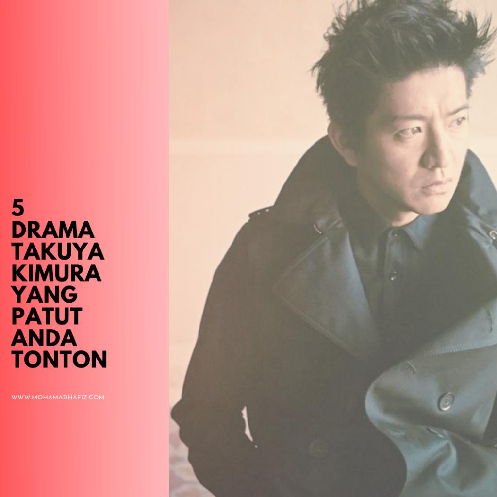 5 drama Takuya Kimura yang patut anda tonton