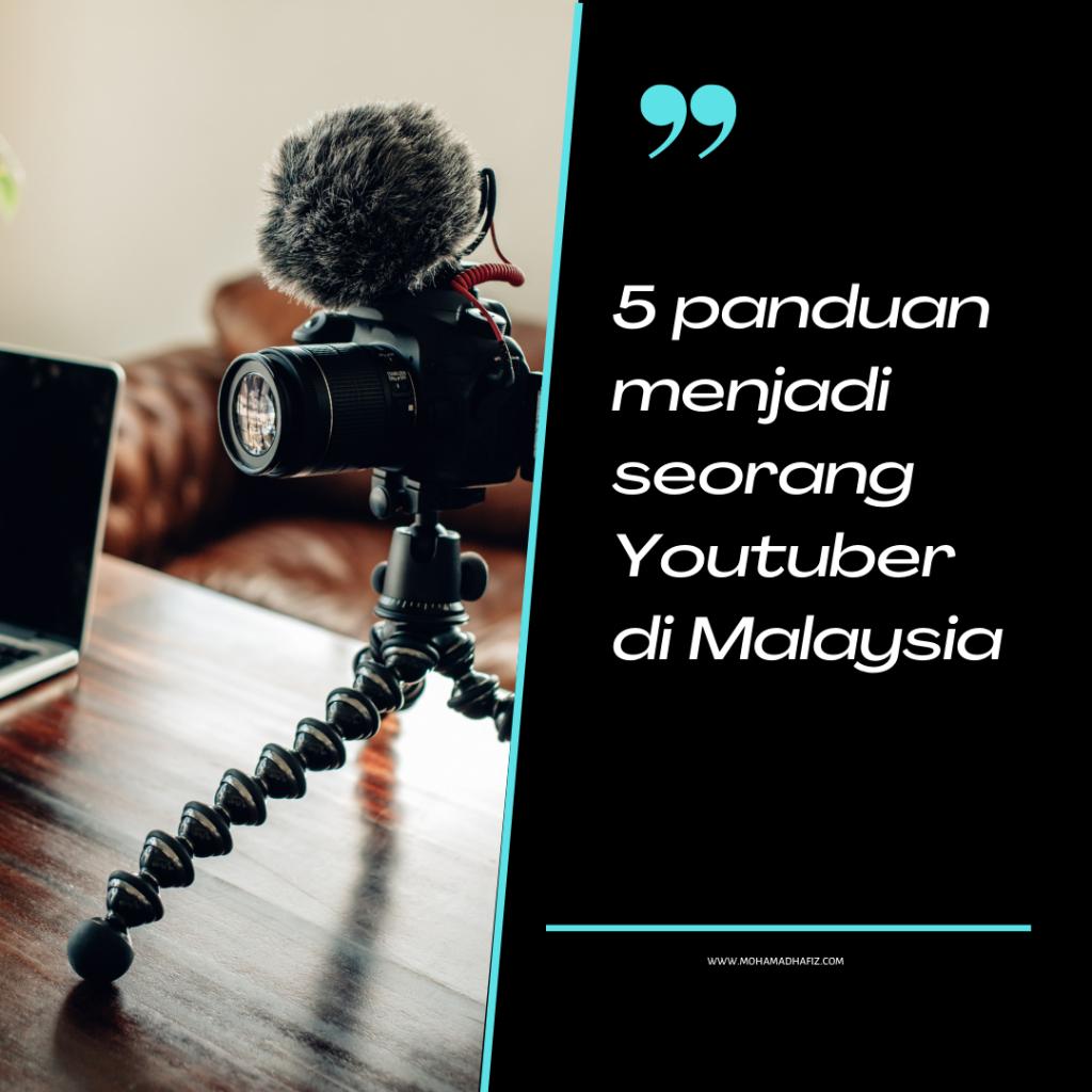 5 panduan menjadi youtuber di Malaysia