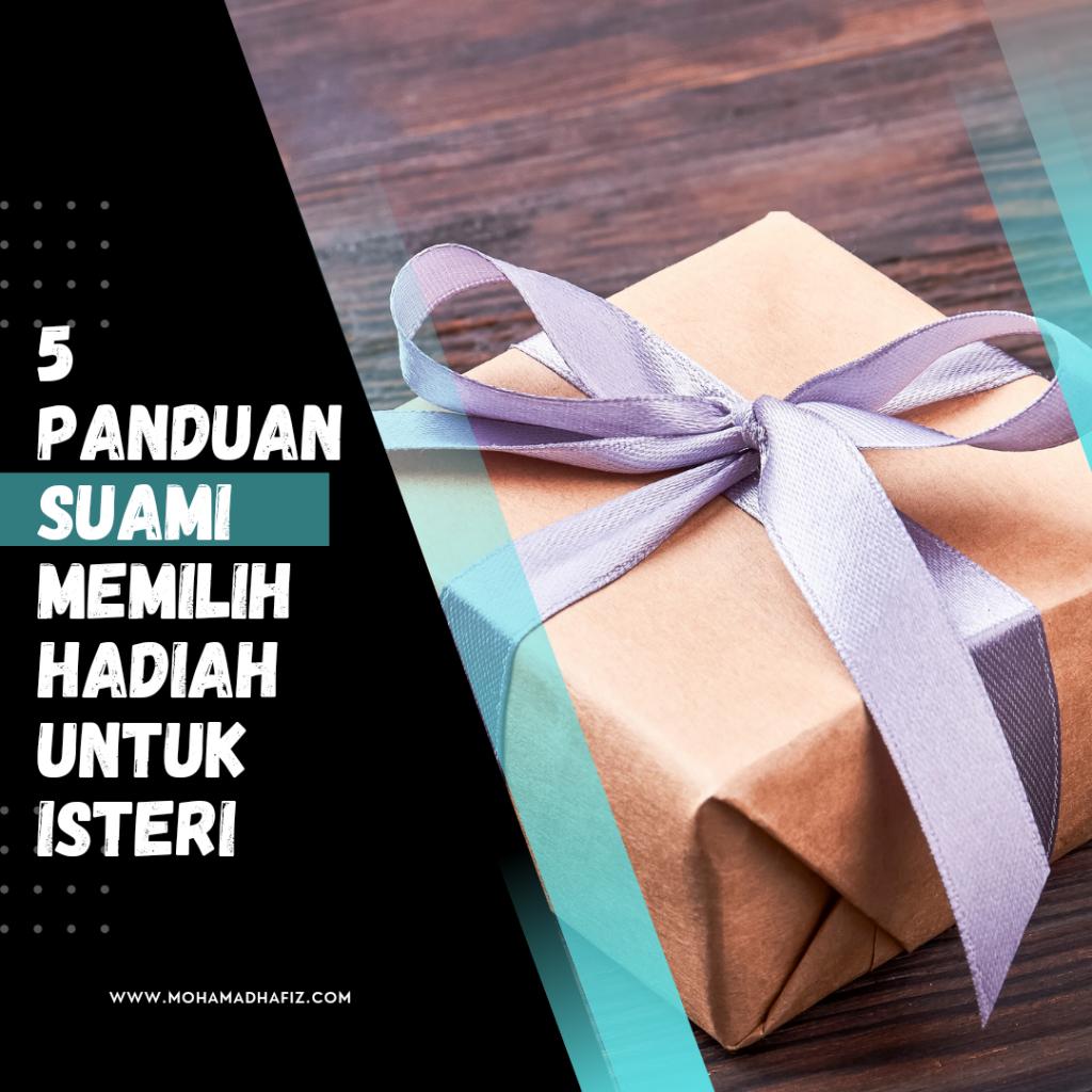 5 panduan suami memilih hadiah untuk isteri