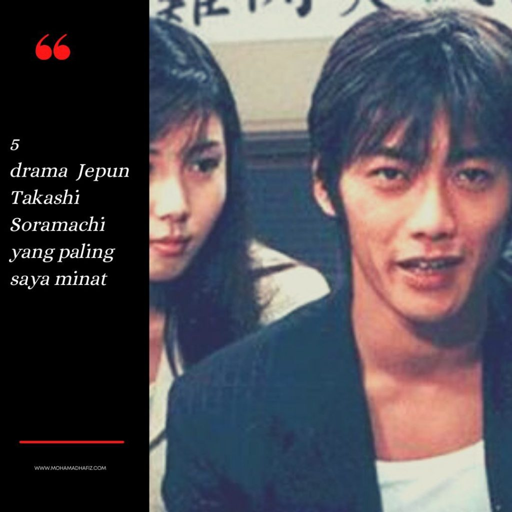 5 drama Jepun Takashi Soramachi paling saya minat