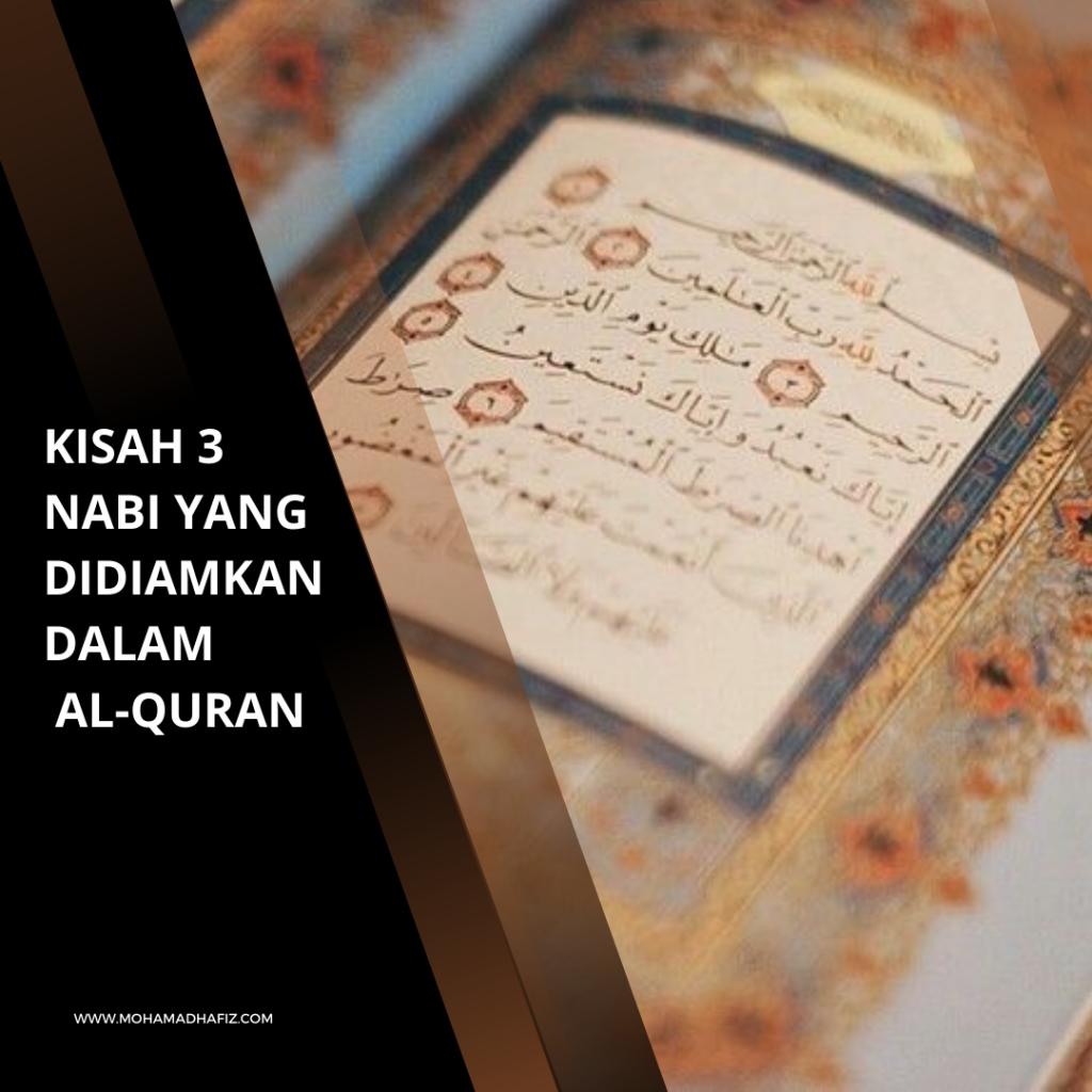 KISAH 3 NABI YANG DIDIAMKAN DALAM AL-QURAN