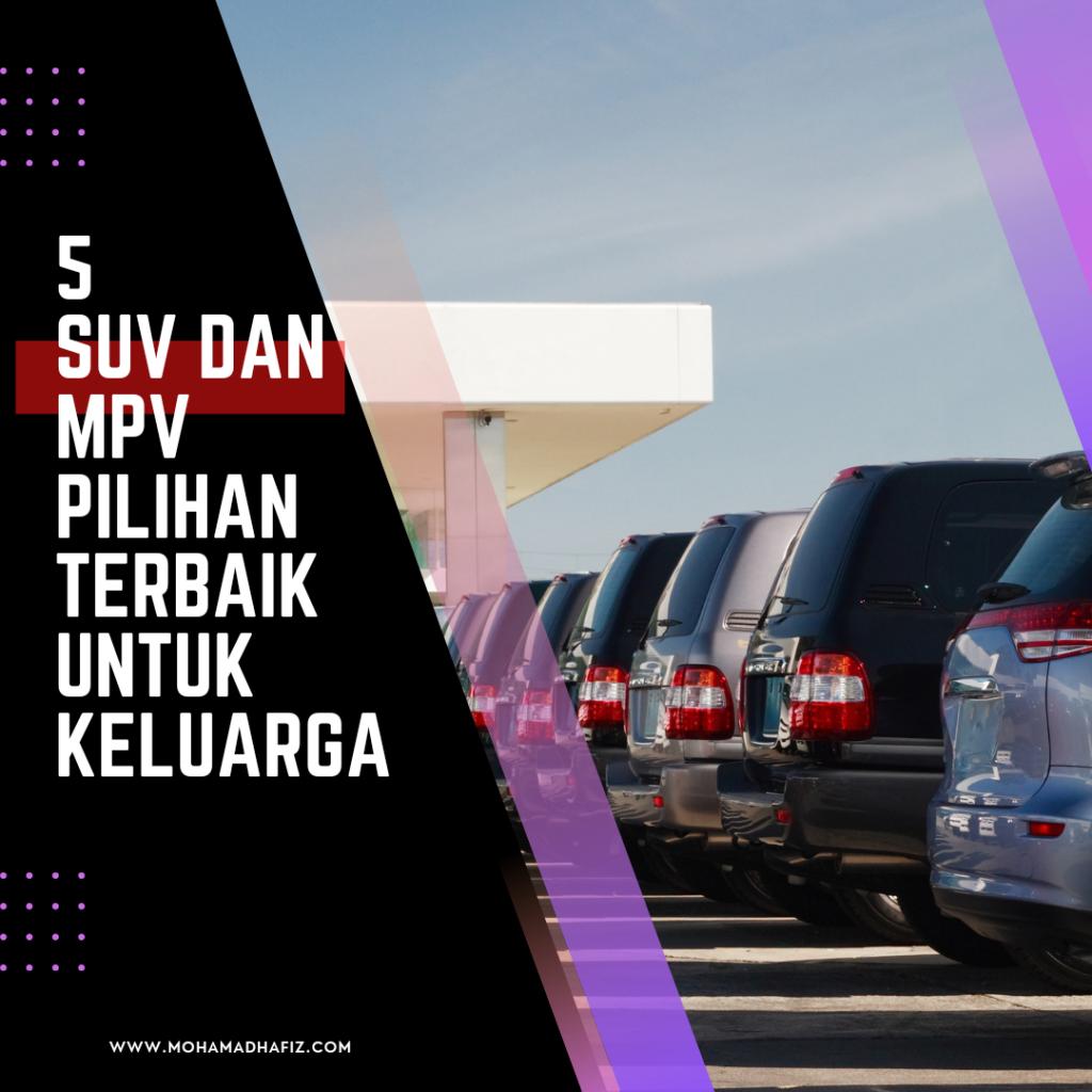 5 SUV / MPV PILIHAN TERBAIK UNTUK KELUARGA