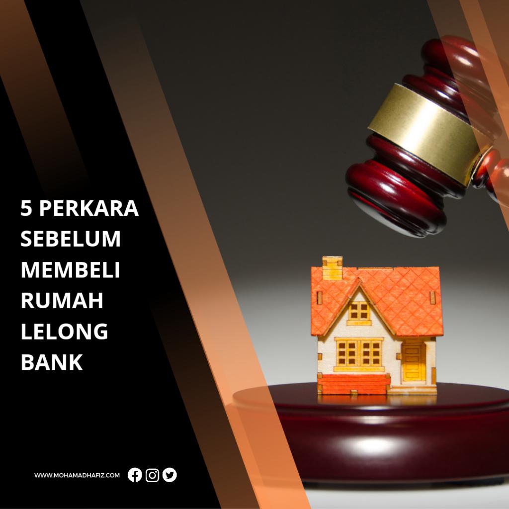 5 PERKARA SEBELUM MEMBELI RUMAH LELONG BANK